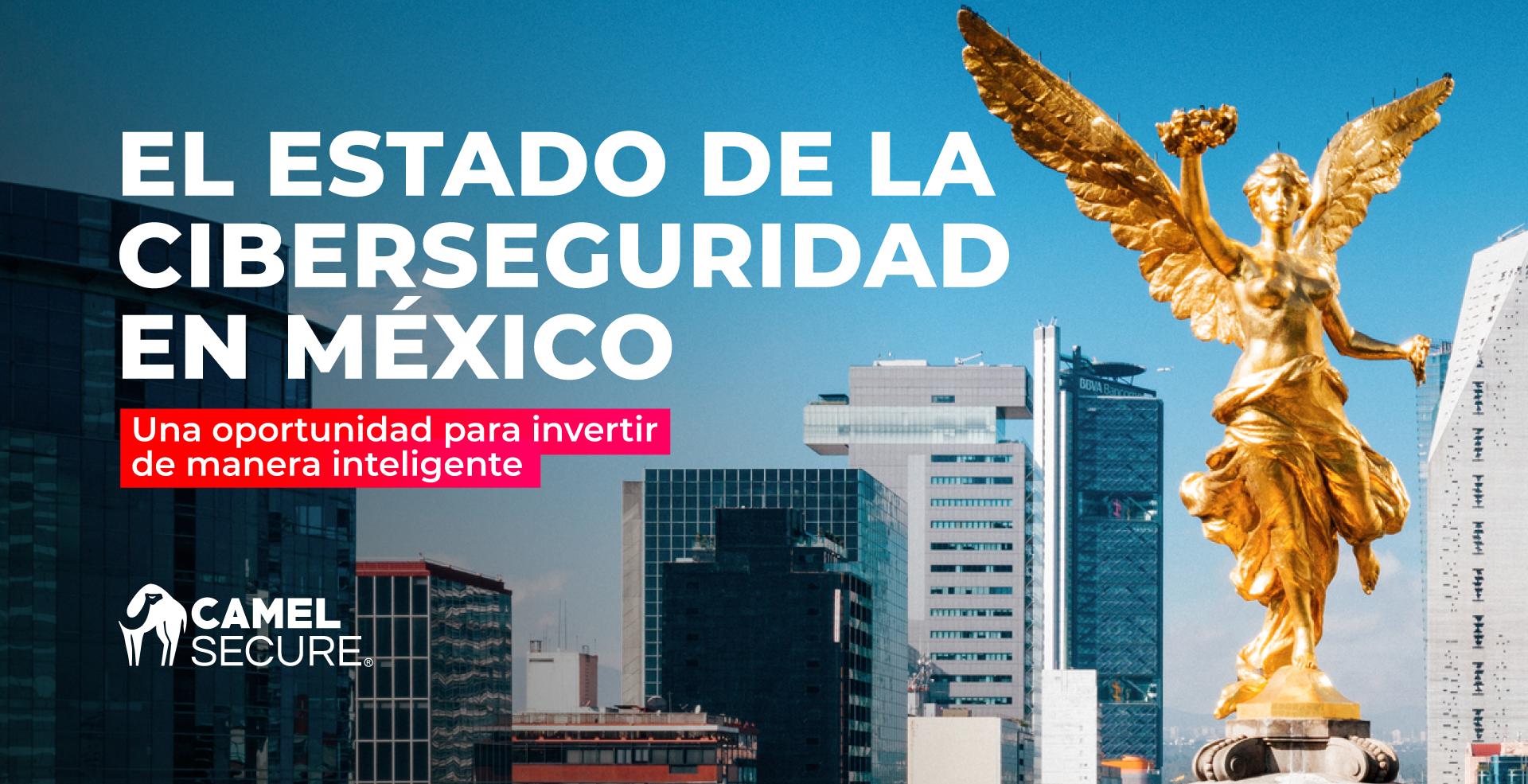 El Estado de la Ciberseguridad en México